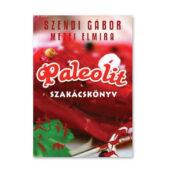 Szendi Gábor - Mezei Elmira: Paleolit szakácskönyv